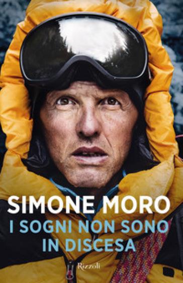 I sogni non sono in discesa - Simone Moro |