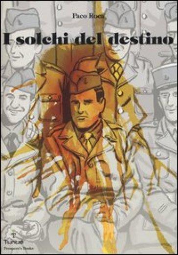 I solchi del destino - Paco Roca |