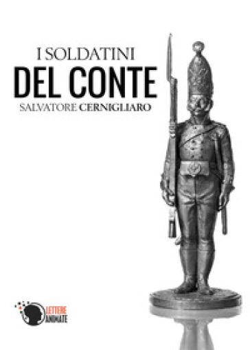 I soldatini del conte - Salvatore Cernigliaro | Rochesterscifianimecon.com