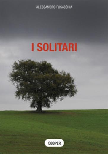 I solitari - Alessandro Fusacchia |
