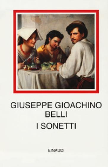 I sonetti. Ediz. critica - Giuseppe Gioachino Belli | Jonathanterrington.com