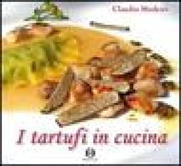 I tartufi in cucina - Claudio Modesti |