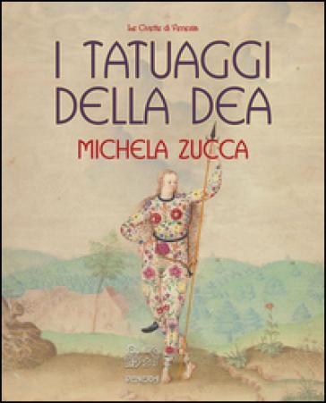 I tatuaggi della Dea - Michela Zucca pdf epub