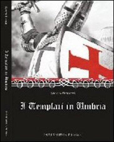 I templari in Umbria - Sandro Bassetti  