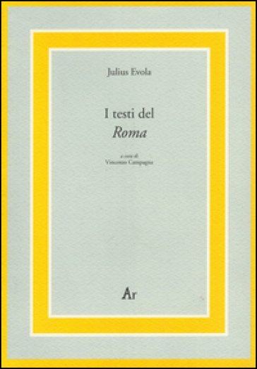 I testi del «Roma» - Julius Evola |