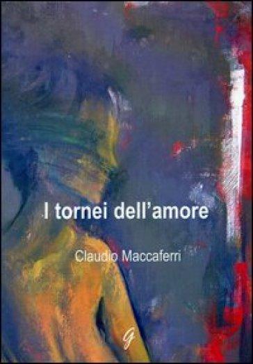 I tornei dell'amore - Claudio Maccaferri | Kritjur.org