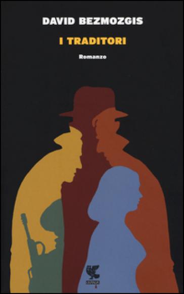 I traditori - David Bezmozgis  