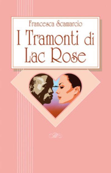I tramonti di Lac Rose - Francesca Scamarcio |
