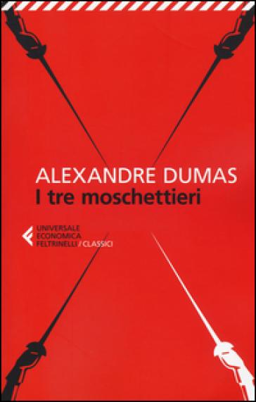 I tre moschettieri - Alexandre Dumas |