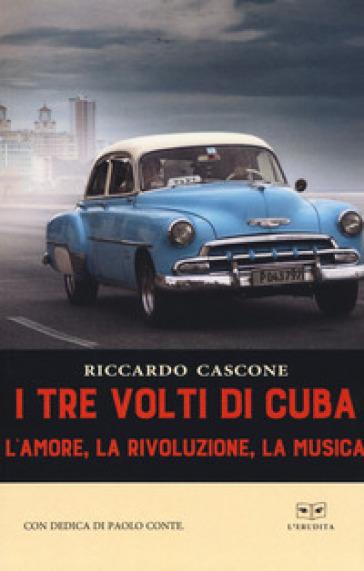 I tre volti di Cuba - Riccardo Cascone |
