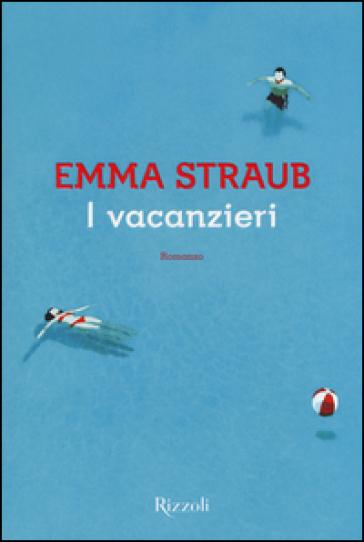 I vacanzieri - Emma Straub  