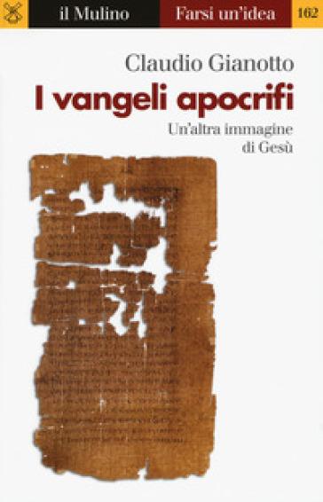 I vangeli apocrifi - Claudio Gianotto pdf epub