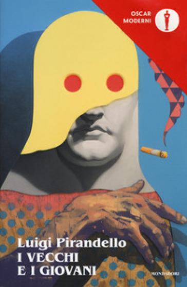 I vecchi e i giovani - Luigi Pirandello |