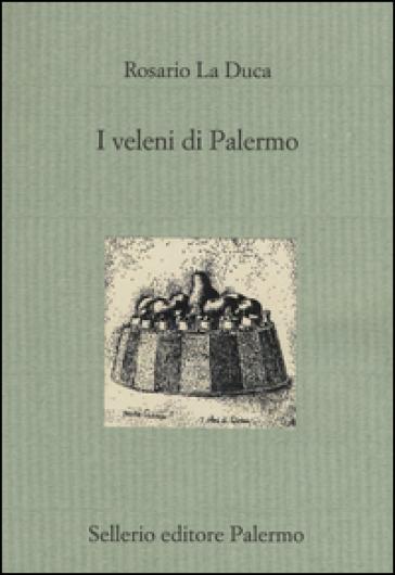 I veleni di Palermo - Rosario La Duca   Jonathanterrington.com
