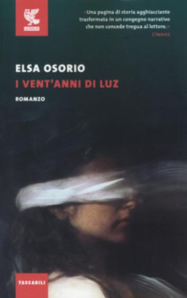 I vent'anni di Luz - Elsa Osorio |