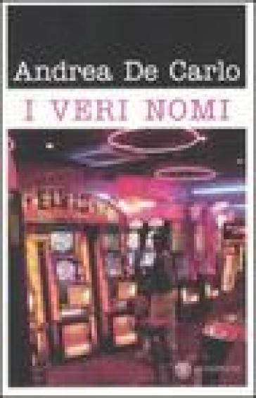 I veri nomi - Andrea De Carlo | Kritjur.org