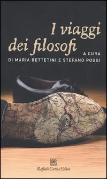 I viaggi dei filosofi - M. Bettetini |