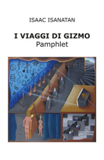 I viaggi di Gizmo - Isaac Isanatan |