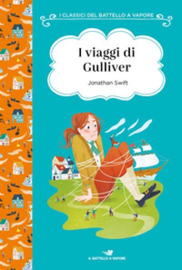I viaggi di Gulliver - Jonathan Swift |