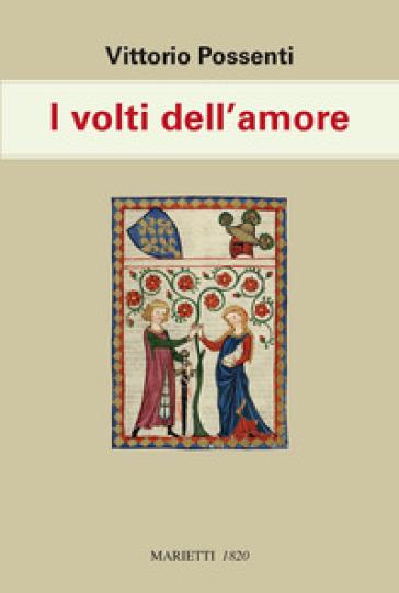I volti dell'amore - Vittorio Possenti   Rochesterscifianimecon.com