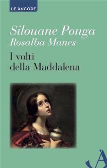 I volti della Maddalena - Rosalba Manes |