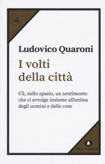 I volti della città - Ludovico Quaroni | Ericsfund.org
