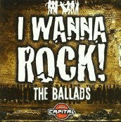 "I wanna rock ""the ballads"""