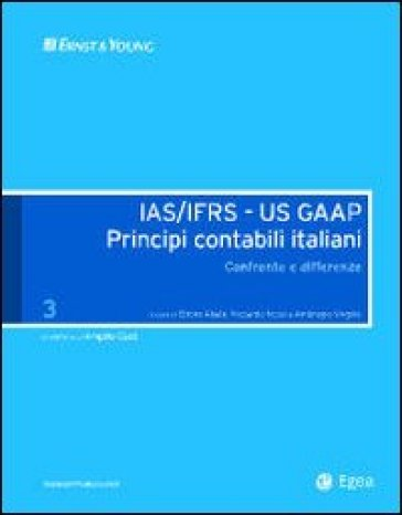 IAS/IFRS - US GAAP. Principi contabili italiani. Confronto e differenze. 3.