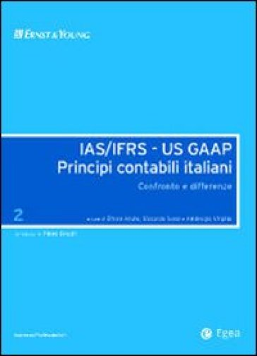 IAS/IFRS - US GAAP. Principi contabili italiani. Confronto e differenze. 2.