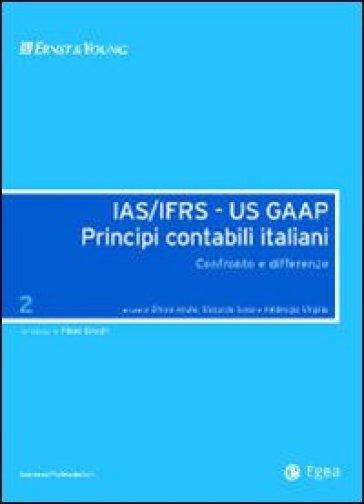 IAS/IFRS - US GAAP. Principi contabili italiani. Confronto e differenze. 2. - Riccardo Rossi |