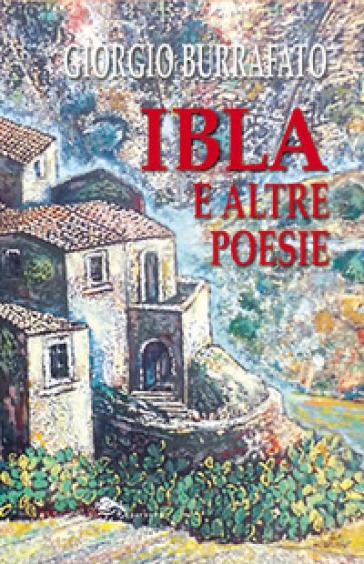 IBLA e altre poesie - Giorgio Burrafato  