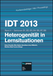 IDT 2013. Heterogenitat in Larnsituationen. Sektionen B1, B2, B3, B4, B6, B7, B8. 4.