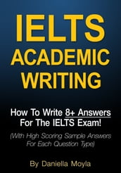 IELTS Academic Writing: How To Write 8+ Answers For The IELTS Exam!