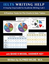 IELTS Writing Help. Academic Task 1 Writing. Practice Tests for Pie Charts & Data Tables. (with Band 9 Model Answers)