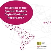 III Edition of the Spanish Markets Digital Evolution Report 2017