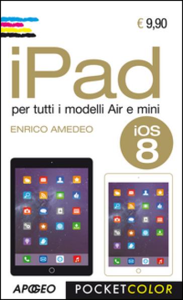 IPad. Per i modelli Air e Mini - Enrico Amedeo |