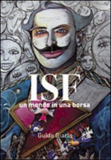 ISF il mondo in una borsa - Guido Giarlo |