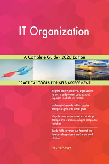 IT Organization A Complete Guide - 2020 Edition