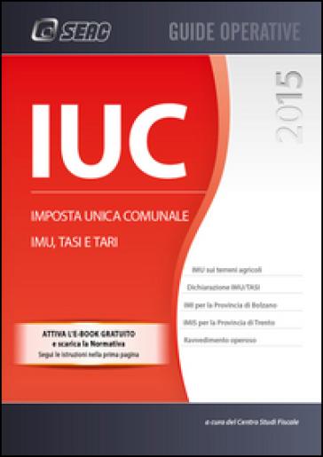 IUC 2015. Imposta Unica Comunale - Centro studi fiscali pdf epub
