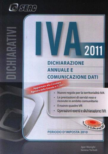 IVA 2011. Dichiarazione annuale e comunicazione dati - Serena Torboli |