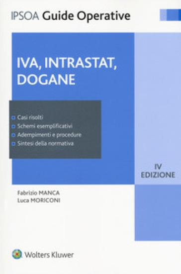IVA, intrastat, dogane. Con Contenuto digitale per download e accesso on line - Fabrizio Manca | Jonathanterrington.com