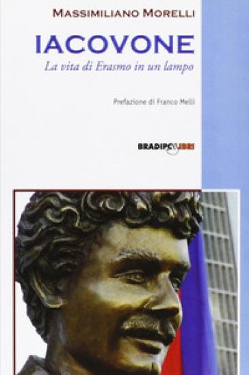 Iacovone. La vita di Erasmo in un lampo - Massimiliano Morelli  