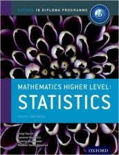 Ib course book: higher level maths statistics. Con espansione online. Per le Scuole superiori