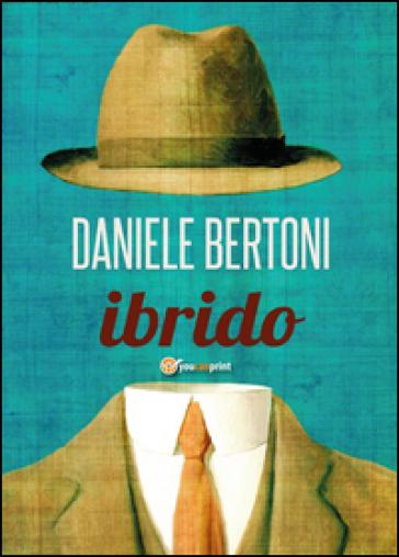 Ibrido - Daniele Bertoni  