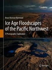 Ice Age Floodscapes of the Pacific Northwest
