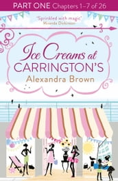 Ice Creams at Carrington s: Part One, Chapters 1-7 of 26