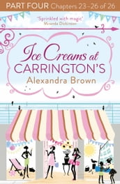 Ice Creams at Carrington s: Part Four, Chapters 23-26 of 26