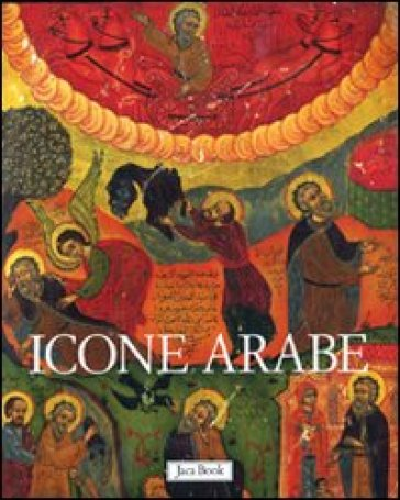 Icone arabe. Ediz. illustrata