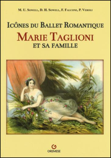Icones du ballet romantique. Marie Taglioni et sa famille