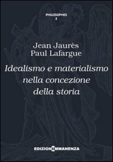 Idealismo e materialismo nella concezione della storia - Jean Jaurès |